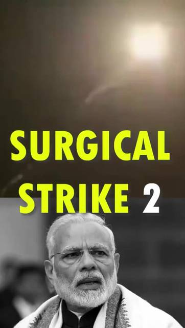 Surgical Strike by India : An answer to Pulwama Attack!